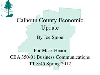 Calhoun County Economic Update