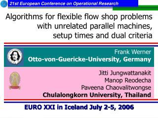 Jitti Jungwattanakit  Manop Reodecha  Paveena Chaovalitwongse Chulalongkorn University, Thailand