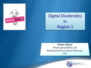 Digital Dividend(s) i n Region 1