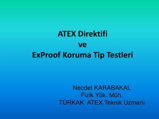 ATEX Direktifi ve ExProof  Koruma Tip Testleri