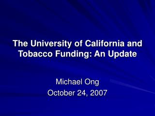 The University of California and Tobacco Funding: An Update