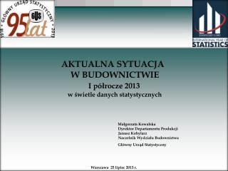 AKTUALNA SYTUACJA    W BUDOWNICTWIE  I półrocze 2013   w świetle danych statystycznych