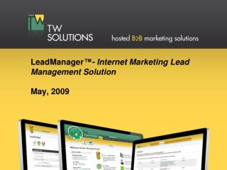 LeadManager ™-  Internet Marketing Lead Management Solution May, 2009