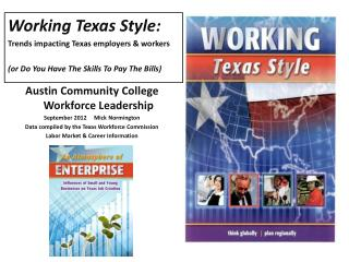Working Texas Style : Trends  impacting Texas employers & workers