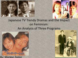 Japanese TV Trendy Dramas and the Impact on Feminism: An Analysis of Three Programs