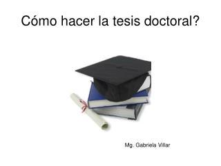 Cómo hacer la tesis doctoral?