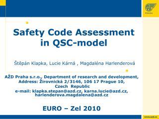 Safety Code Assessment in QSC-model �t?p�n Klapka, Lucie K�rn� , Magdal�na Harlenderov�