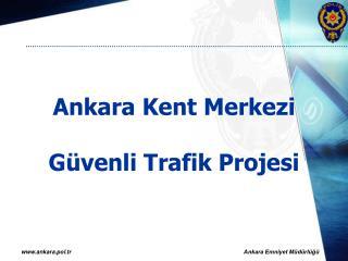 Ankara Kent Merkezi Güvenli Trafik Projesi