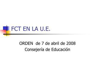 FCT EN LA U.E.