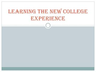 Learning the New College Experience