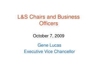 L&S Chairs and Business Officers October 7, 2009