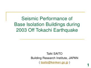 Seismic Performance of  Base Isolation Buildings during  2003 Off Tokachi Earthquake