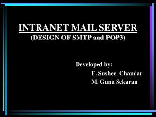 INTRANET MAIL SERVER (DESIGN OF SMTP and POP3)