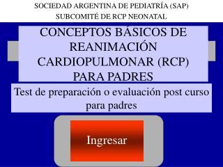 CONCEPTOS BÁSICOS DE REANIMACIÓN CARDIOPULMONAR (RCP) PARA PADRES