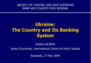 Ukraine:  The Country and Its Banking System