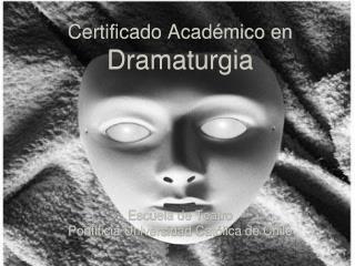 Certificado Académico en  Dramaturgia
