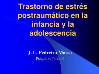 Trastorno de estrés postraumático en la infancia y la adolescencia