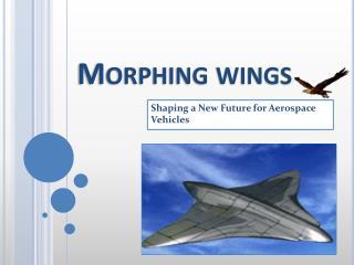 Morphing wings