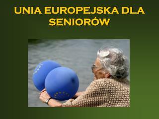 UNIA EUROPEJSKA DLA SENIORÓW