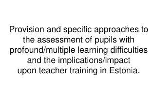 Provision and specific approaches to the assessment of pupils with profound