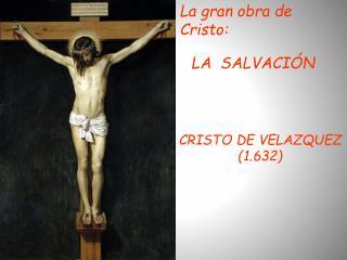 La gran obra de Cristo: