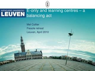 E-only and learning centres � a balancing act