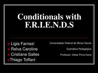 Conditionals with F.R.I.E.N.D.S