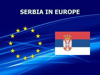 SERBIA IN  Е UROPE