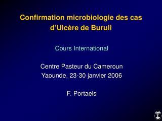 Confirmation microbiologie des cas  d'Ulcère de Buruli