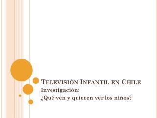 Televisión Infantil en Chile
