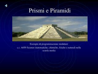 Prismi e Piramidi
