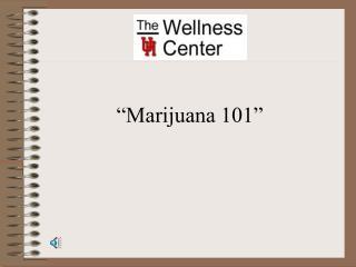 """""""Marijuana 101"""""""