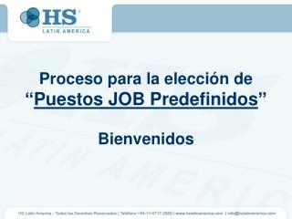 """Proceso para la elección de """" Puestos JOB Predefinidos """" Bienvenidos"""