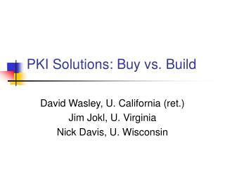 PKI Solutions: Buy vs. Build