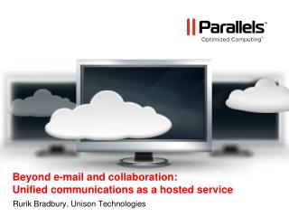 Beyond e-mail and collaboration:  Unified communications as a hosted service