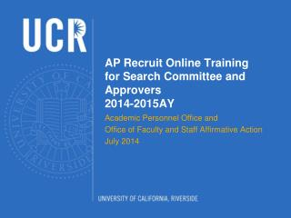AP Recruit Online Training for Search Committee and Approvers 2014-2015AY