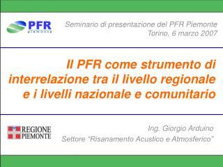 Seminario di presentazione del PFR Piemonte Torino, 6 marzo 2007