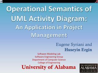Operational Semantics of UML Activity Diagram: An Application in Project Management