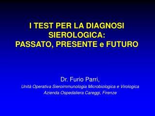 I TEST PER LA DIAGNOSI SIEROLOGICA: PASSATO, PRESENTE e FUTURO