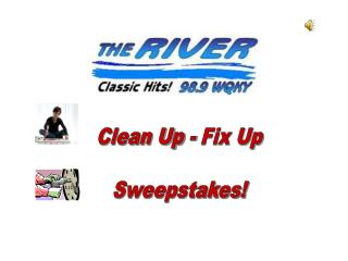 Clean Up - Fix Up Sweepstakes!