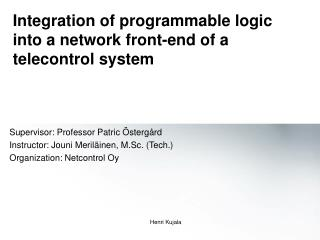 Integration of programmable logic into a network front-end of a telecontrol system
