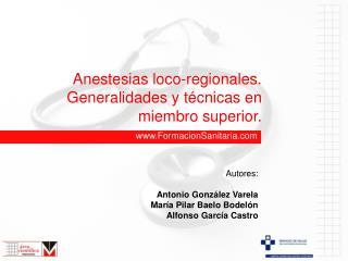 Anestesias loco-regionales. Generalidades y técnicas en miembro superior.