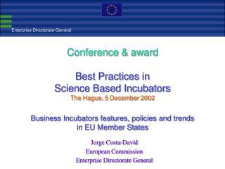 Jorge Costa-David European Commission  Enterprise Directorate General
