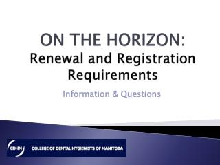 ON THE HORIZON: Renewal and Registration Requirements