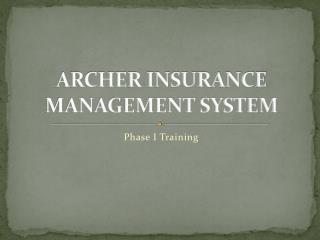 ARCHER INSURANCE MANAGEMENT SYSTEM