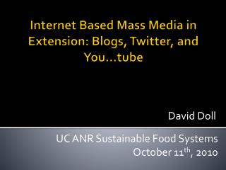 Internet Based Mass Media in Extension: Blogs, Twitter, and You…tube