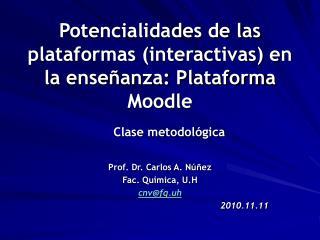 Potencialidades de las plataformas (interactivas) en la enseñanza: Plataforma Moodle