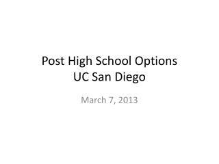 Post High School Options  UC San Diego
