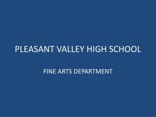 PLEASANT VALLEY HIGH SCHOOL