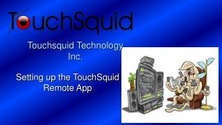 Touchsquid Technology Inc.